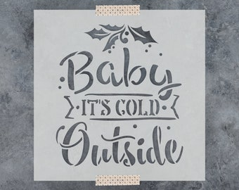 "Baby Its Cold Outside Stencil - Reusable DIY Craft Holiday Winter Sign Stencils of ""Baby It's Cold Outside"""