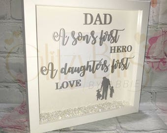 Dad, a sons first hero, a daughters first love
