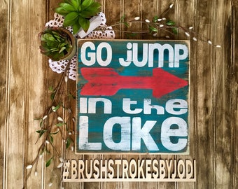 Go jump in the lake, rustic wood sign