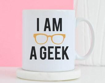 I Am A Geek Mug - Funny mug, Gifts for him, Novelty mug, Unique mug, Geek Gifts, Gifts for her mugs