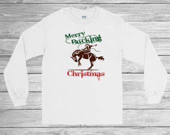 Merry Buckin' Christmas Long Sleeve T-shirt / Christmas T-shirt / Christmas Shirt / Horse Shirt