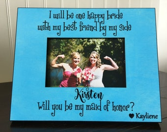 Will you be my maid of honor picture frame / Personalized maid of honor gift / matron of honor gift / wedding gift for bridesmaid /4x6 photo