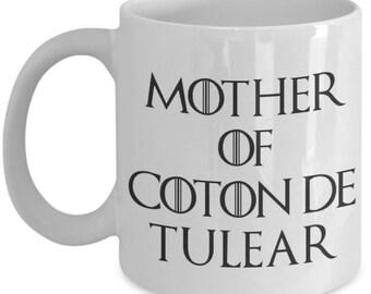 Coton De Tulear Mug - Coton De Tulear Gifts - Funny Coton De Tulear Coffee Mugs - Mother Of Coton De Tulear