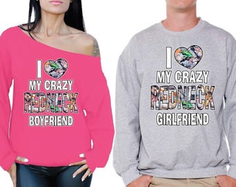 Couple Sweatshirts I Love My Crazy Redneck Boyfriend I Love My Crazy Redneck Girlfriend Matching Couple Sweaters Valentine's Day Gift