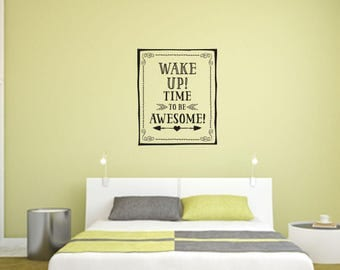 Wake up time to be awesome! Home and Family Vinyl Wall Decal