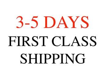 FIRST CLASS SHIPPING 3-5 days.