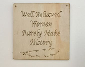 Wall Banner 'Well Behaved Women Rarely Make History'