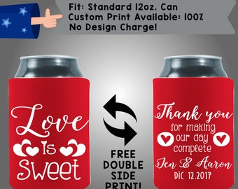 Love Is Sweet Thank You For Making Our Day Complete Names Date Rhyme  Neoprene Wedding Can Cooler Double Side Print (W331)