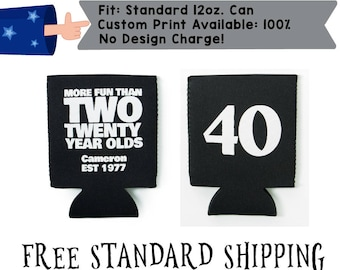 Birthday 'More Fun Than Two Twenty Year Olds Name Est Date 40' Collapsible Neoprene Birthday Cooler Double Side (realphoto62)