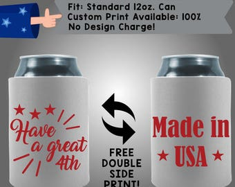 Have a Great 4th Made in USA Collapsible Neoprene July 4th Day Custom Can Cooler Double Side Print (FourthofJuly21)