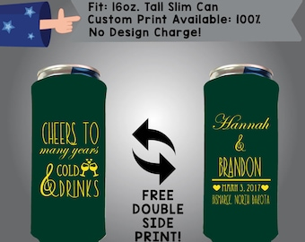 Cheers to Many Years & Cold Drinks Name Name Date Place 16 oz Tall Slim Can Wedding Cooler Double Side Print (16TSC-W6)