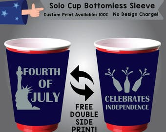 Fourth of July Celebrates Independence Solo Cup Bottomless Sleeve Cooler Double Side Print (SSOLO-FourthofJuly01)