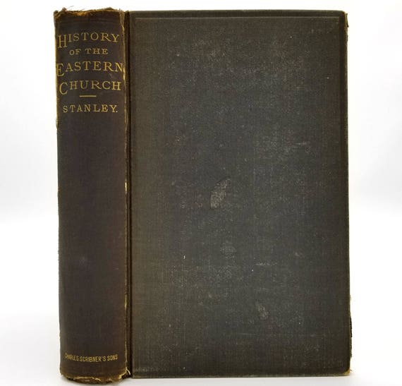 Lectures on History of the Eastern Church w/ an Introduction on Study of Ecclesiastical History by Arthur Penrhyn Stanley 1862 HC Scribner's