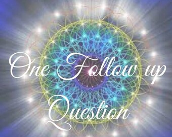 1 Follow up Tarot Question, following a reading by Claircognizant Tarot Reader of 27 years experience