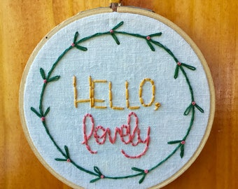Hello, Lovely Hand Embroidered Hoop Art