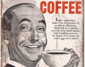"""My kind of Coffee Folgers Vintage Ad 10"""" X 7"""" Reproduction Metal Sign N112"""