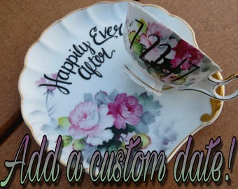 """FREE SHIPPING - """"Happily Ever After"""" Tea Cup & Saucer set with customized date!"""