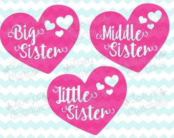 Big Sister Middle Sister Little Sister Heart - Cuttable SVG File, Instant Download, DXF, JPG, Cricut and Silhouette files, Cuttable designs