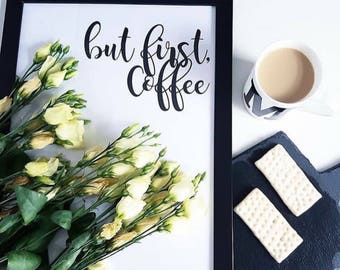 but first, coffee Typography Wall Art Print Quote