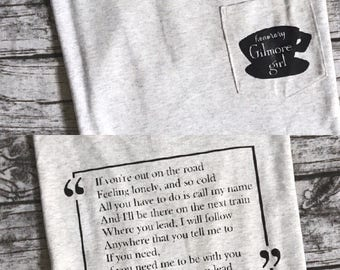 Gilmore Girls Theme Song Pocket Tee | Honorary Gilmore Girl | Gilmore Girls TV Show | Where You Lead I Will Follow