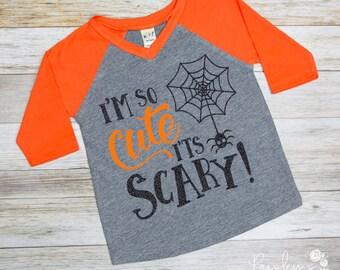 I'm So Cute Its Scary - Halloween Tshirt - Halloween - Spider Shirt - Girls Halloween Shirt - Cute Halloween Shirt - Toddler Halloween
