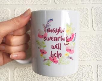 Maybe swearing will help funny mug