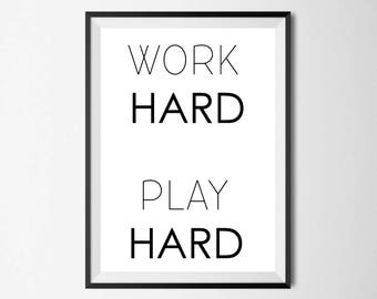 Work Hard Play Hard Wall Print - Wall Art, Home Decor, Inspriational Print, Motivational Quote Print