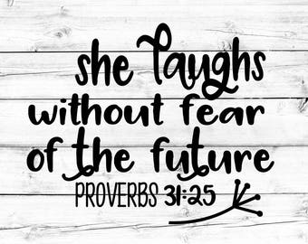 She Laughs Without Fear of the Future Svg - Png, She is Clothed in Strength and Dignity, Proverbs 31:25, Religious Svg, Svg Files