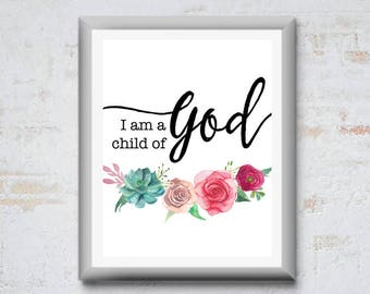 I am a Child of God 11x14 Printable - Instant Download