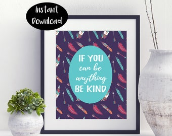 If You Can Be Anything Be Kind Digital Download INSTANT DOWNLOAD