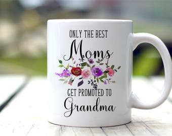 New Grandma Mug - Baby Announcement Gift - Only The Best Moms
