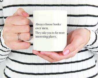 Bookish Gift - Always Choose Books Over Men - Feminist Mug - Book lover Mug - Gift for book lovers - Librarian Gift