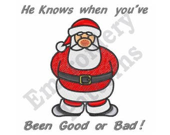 He Knows When You've Been Good Or Bad - Machine Embroidery Design