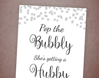 Pop the Bubbly She's Getting a Hubby Sign, Silver Confetti Bridal Shower Printable, Bachelorette Party Decor, Bubbly Bar Sign, A003