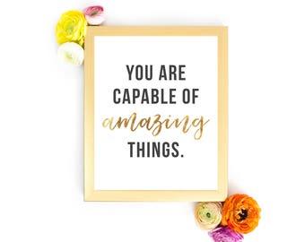 Inspirational Quote Printable- You Are Capable of Amazing Things - Quote Digital Download