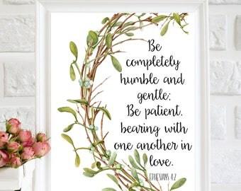 Be Completely Humble, Ephesians 4:2, bible Printable, Bible Verse Print, Scripture Printable, Christian Wall Art, Bible Quote Printable art