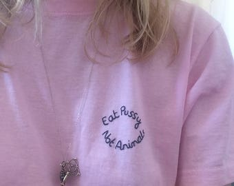 """""""Eat Pussy Not Animals"""" embroidered t-shirt"""