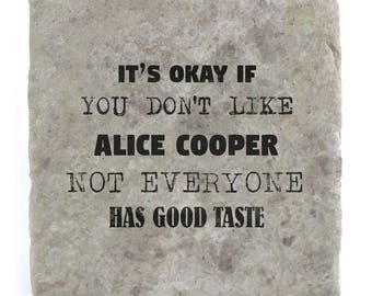 It's OK if you don't like Alice Cooper Marble Tile Coaster