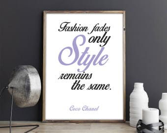 Coco Chanel: Fashion fades only style remains. Chanel art, Chanel quote, Coco Chanel, Chanel wall art, Motivational Poster. Free shipping.