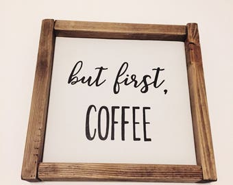 But First Coffee, Coffee Sign, Coffee Bar Decor, Wood Coffee Sign, Rustic Wood Sign, Kitchen Decor, Coffee Shop Decor, But First Coffee Sign