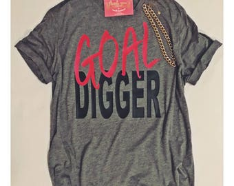 Goal Digger Tee for women. Goal Digger relaxed fit shirt for women. Goals AF shirt. Goals t-shirt for women.