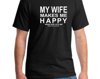 Husband gift-Jiu Jitsu shirt - Valentines Day Gift for Husband from Wife-Anniversary Gifts for Men-My Wife Makes me Happy™ t-shirt-Mens Gift