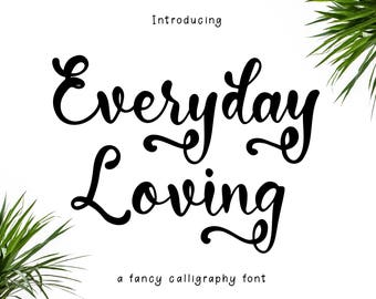 Everyday Loving Modern Calligraphy Font, Curly Font, Cute Font, Cursive Font, Wedding Font, Handwritten Font, Commercial Download Font