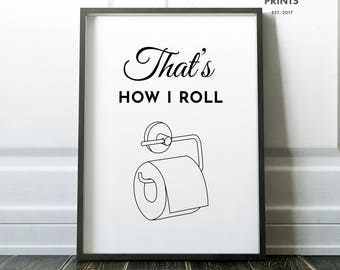 That's How I Roll Toilet Paper Bathroom Sign, Toilet Tissue Funny Printable, Funny quote print, Bathroom decor, Wall Art,Bathroom wall art