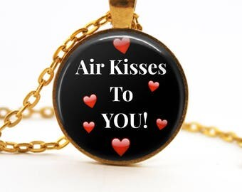 "Gift for Him or Her! Unique Gift Ideas! Really Cute! FUN! ""Air Kisses To You!"" Gold-Plated Round Pendant Necklace"