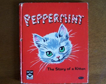 Peppermint, The Story of a Kitten by Dorothy Grider - Children's Book - Kittens, Cats - Top Top Tales