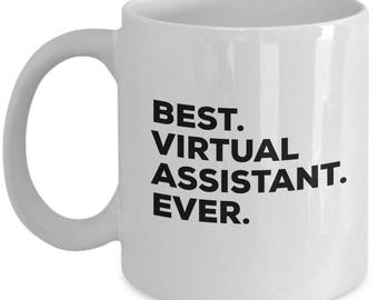 Best Virtual Assistant Ever, Virtual Assistant Coffee Mug ,  Mugs , Gift For Virtual Assistant , Birthday Gift, Christmas Present