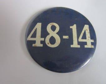 Vintage Large Political Button 48 - 14
