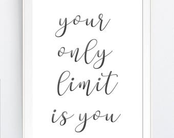 wall art print, Your only LIMIT Is You - INSTANT DOWNLOAD - Jpg Png Printable Art, wall decor best seller