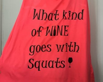 What kind of wine goes with squats? Shirt